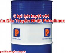 3 lợi ích tuyệt vời của Dầu Truyền Nhiệt Petrolimex