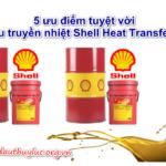5 ưu điểm tuyệt vời của dầu truyền nhiệt Shell Heat Transfer oil S2