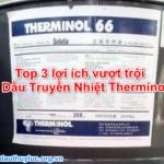 Top 3 lợi ích vượt trội của Dầu Truyền Nhiệt Therminol 66