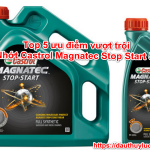 Top 5 ưu điểm vượt trội của Nhớt Castrol Magnatec Stop Start 5W30