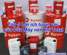 Top 5 Lợi ích tuyệt vời của Dầu Máy nén khí Total