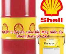 TOP 5 lợi ích của Dầu Máy biến áp Shell Diala S3 ZX-I