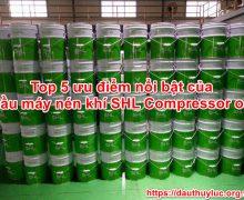 5 ưu điểm vượt trội dầu máy nén khí SHL Compressor oil